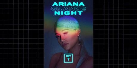 Ariana Grande Night tickets