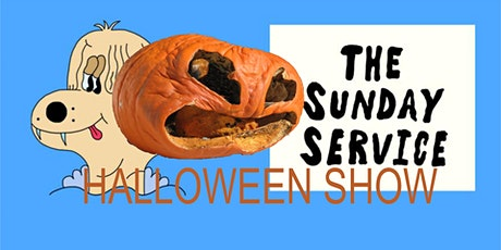 The Sunday Service October 31st HALLOWEEN SHOW! tickets