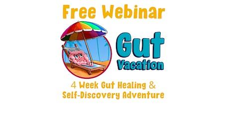 Gut Vacation - Free Webinar on Gut Health Oct 29 tickets