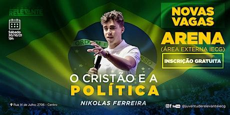 O CRISTÃO E A POLÍTICA - com Nikolas Ferreira ingressos