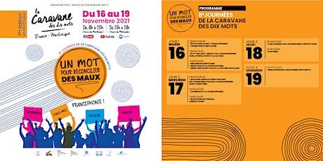 La Caravane Des Dix Mots - Un mot pour réconcilier des MAUX (En distanciel) billets