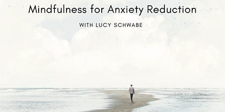 Mindfulness For Anxiety Reduction tickets