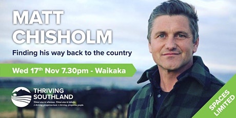 Thriving Southland presents an evening with Matt Chisholm - Waikaka tickets