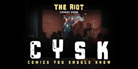 """The Riot Comedy Show presents """"Comics You Should Know"""" tickets"""