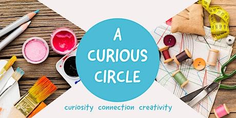 A curious circle: Curiosity, connection & creativity tickets