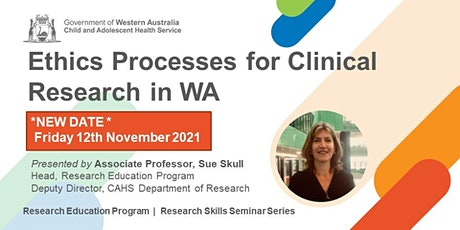 Ethics Processes for Clinical Research in WA - 12 Nov tickets