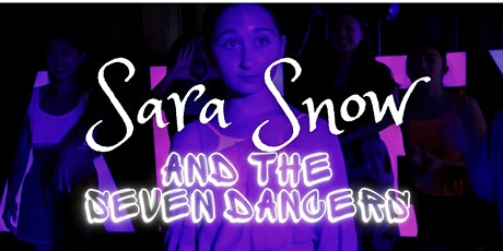 Sara Snow and the Seven Dancers Screening tickets