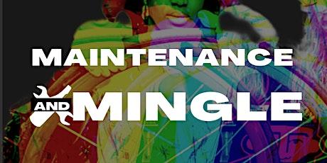 Maintenance & Mingle tickets