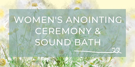 Women's Anointing Ceremony & Sound Bath tickets