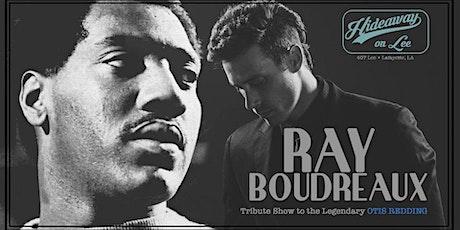 Ray Boudreaux: Otis Redding Tribute (Show 1 of 2) tickets