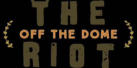 """The Riot Comedy Show presents """"Off the Dome"""" tickets"""