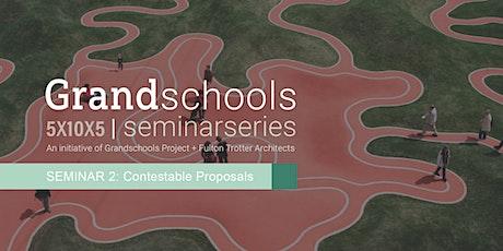Grandschools Seminar: Contestable Proposals tickets