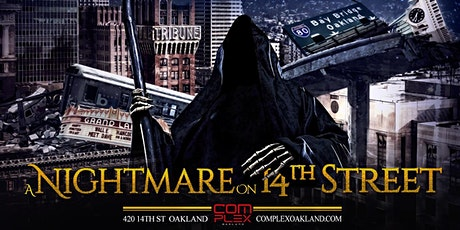 A Nightmare on 14th Street @ Complex Oakland: $10 B4 10:30PM tickets