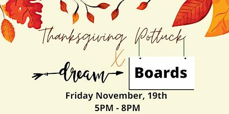 Thanksgiving Potluck x Dreamboards Night! tickets