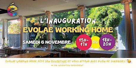 Evolae Working Home #L'INAUGURATION billets