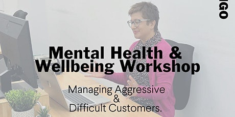 Mental Health & Wellbeing Managing Aggressive & Difficult Customers session tickets