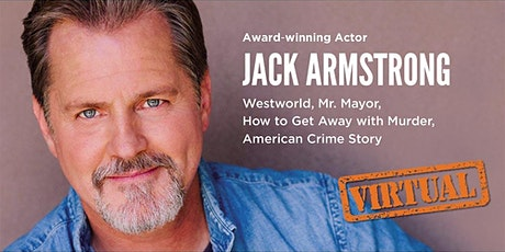 JACK ARMSTRONG'S FREE VIRTUAL ACTING CLASS tickets