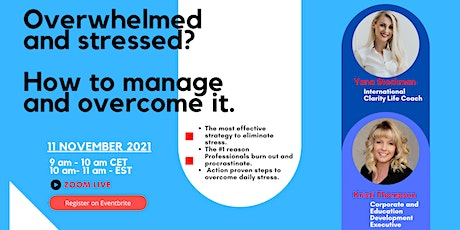 Overwhelmed and stressed?  How to manage and overcome it. tickets
