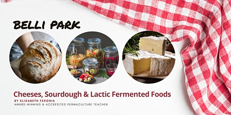 Cheese, Sourdough & Lactic Fermented Foods Workshops tickets