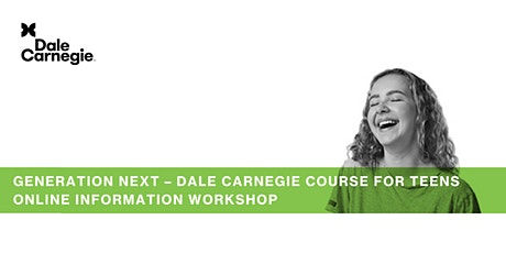 Generation Next – Dale Carnegie Course for Teens  Information Workshop tickets