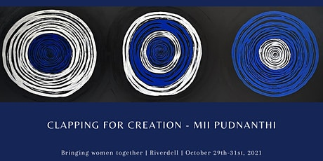 Clapping for Creation Mii Pudnanthi (Women coming together for creation) tickets