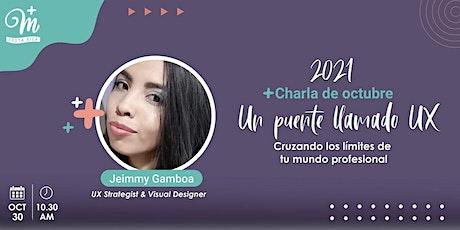 +Mujeres en UX Costa Rica: Un puente llamado UX - Jeimy Gamboa entradas