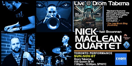 NICK MACLEAN QUARTET feat. BROWNMAN ALI (Toronto) tickets
