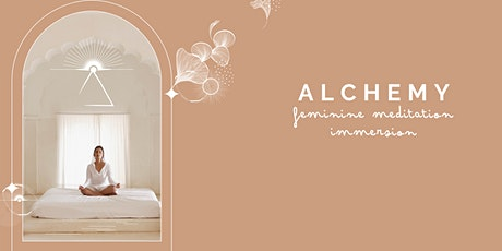 Alchemy, Feminine Meditation Immersion tickets