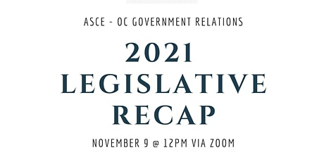 ASCE OC Branch Luncheon - 2021 Legislative Recap tickets