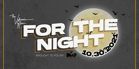 For the Night - Halloween Party @ The Valencia Room - 10/30/2021 tickets
