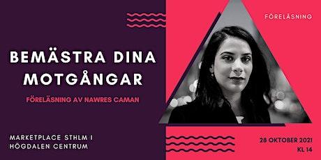 Bemästra dina motgångar - Föreläsning av Nawres Caman tickets
