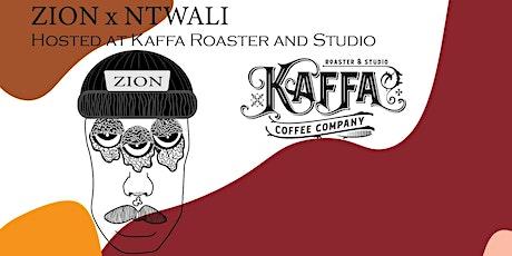 ZION X Ntwali at Kaffa Roaster and Studio tickets