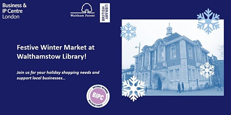 Festive Winter Market at Walthamstow Library tickets