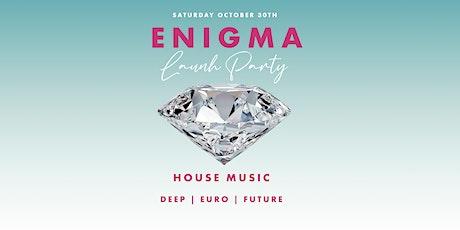 ENIGMA SATURDAYS | LAUNCH PARTY tickets