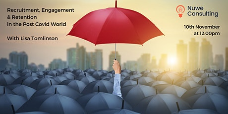 Recruitment, Engagement & Retention in the Post Covid World. tickets
