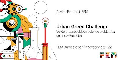 Urban Green Challenge: Citizen science e didattica della sostenibilità biglietti