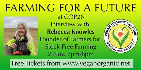 COP26 Farming for a Future with Rebecca Knowles tickets