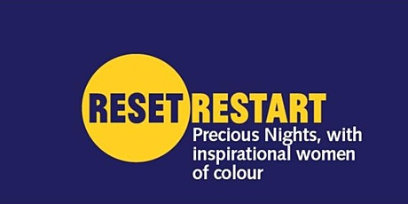 Reset. Restart: Precious Nights, with Inspirational Women of Colour tickets