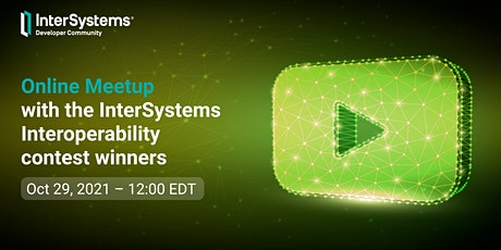 Online Meetup with the Interoperability Contest Winners 2021 tickets