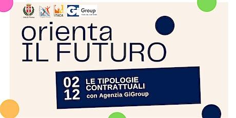 Orienta il futuro | Le tipologie contrattuali biglietti
