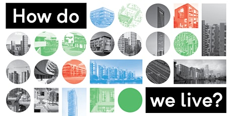 How do we live?  London, Santiago, Shanghai-Suzhou / Housing Symposium tickets
