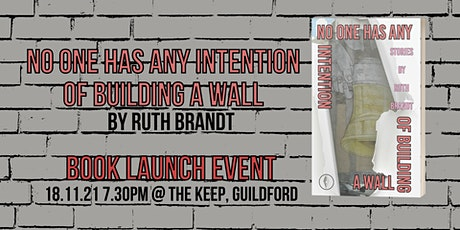 No One Has Any Intention Of Building A Wall launch with Ruth Brandt tickets