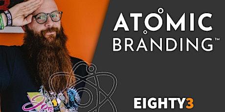 Atomic Branding - Understand what branding ACTUALLY is. tickets