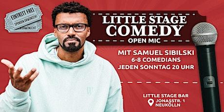Little Stage COMEDY(Neukölln) OpenMic mit Samuel Sibilski und 6-8 Comedians Tickets