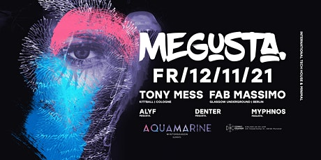 MEGUSTA. presents  AQUAMARINE w/ Tony Mess, Fab Massimo Tickets