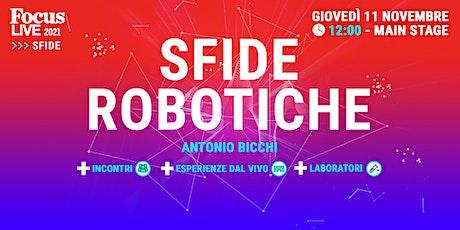 Sfide robotiche con Antonio Bicchi, il robot Alter Ego e due mani robotiche biglietti