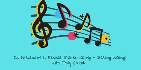 An Introduction to Musical Theatre Writing- Starting Writing! tickets