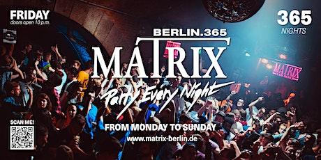 "Matrix Club Berlin ""Friday"" 26.11.2021 Tickets"