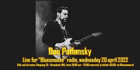 Dan Patlansky (SA)live @ Bluesmoose radio(15,00 betaal aan kassa) 20-4-2022 tickets