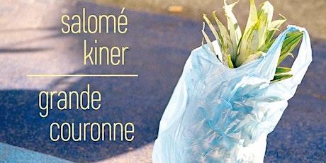 Grande couronne // Rencontre avec Salomé Kiner billets